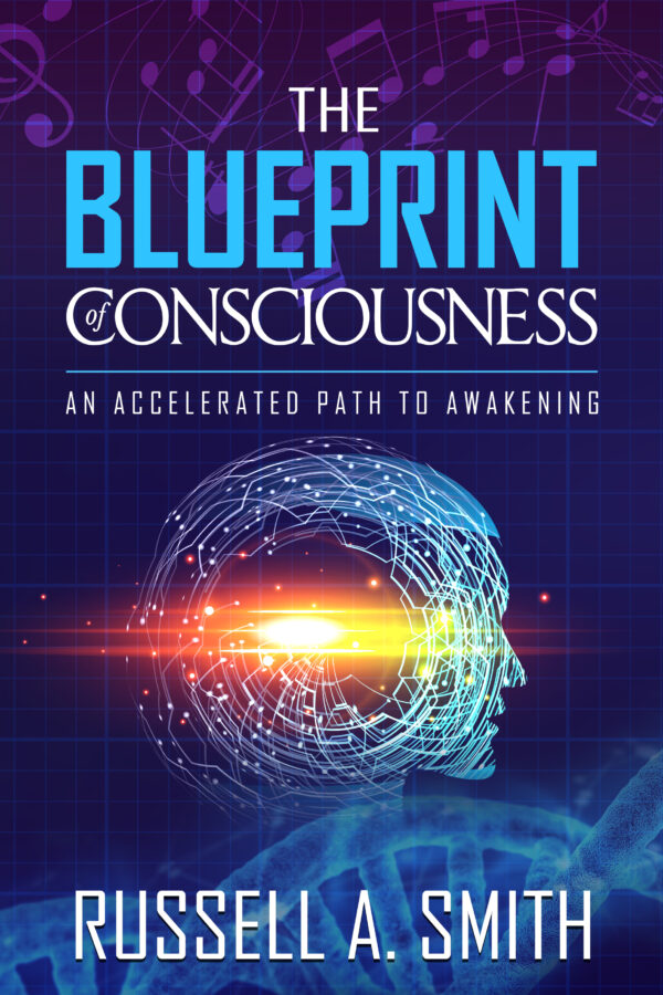 The Blueprint of Consciousness - An Accelerated Path to Awakening