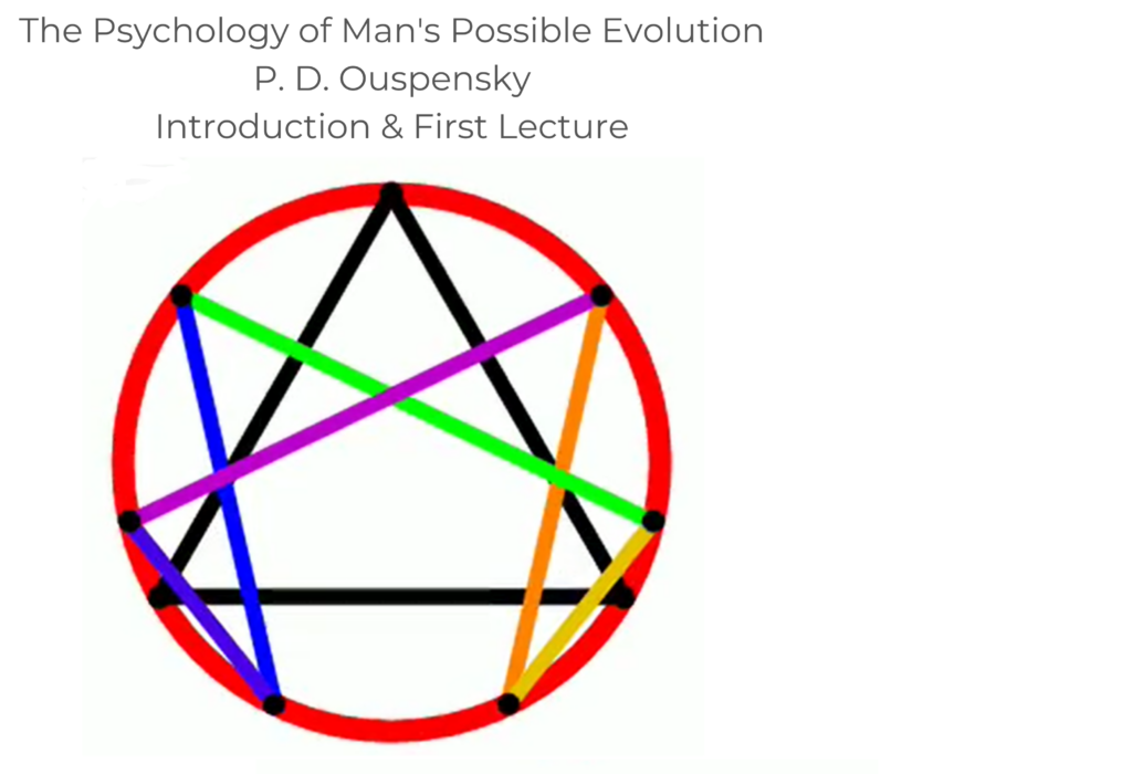 The Psychology of Man's Possible Evolution - Lecture 1